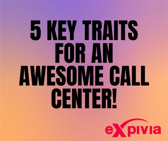 5-Key-TRaits-for-an-awesome-call-center-e1590095022749